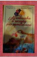 Afrodiziaka a recepty pro zamilované - KLUDSKÁ D./ VAŠÁK J.