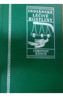 Indiánské léčivé rostliny - RÄTSCH Christian