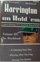 Harrington on Hold´ em. Expert Strategies for No Limit Tournaments. Volume III. The Workbook - HARRINGTON D./ ROBERTIE B.
