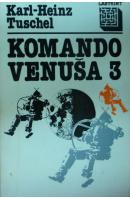 Komando Venuša 3 - TUSCHEL Karl Heinz