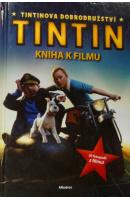 Tintin. Tintinova dobrodružství. Kniha k filmu - ...autoři různí/ bez autora