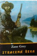 Ztracená řeka - GREY Zane