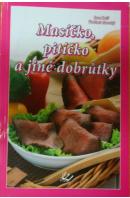 Masíčko, pitíčko a jiné dobrůtky - DUŽÍ J./ HORECKÝ V.
