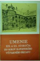 Umenie 19. a 20. storočia. 150 rokov slovenského výtvarného prejavu - ...autoři různí/ bez autora
