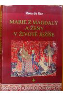 Marie z Magdaly a ženy v životě Jěžíše - SAR Rosa de