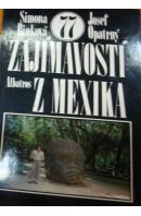 77 zajímavostí z Měxika - BINKOVÁ S./ OPATRNÝ J.