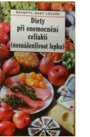 Diety při onemocnění celiakií (nesnášenlivost lepku) - ...autoři různí/ bez autora