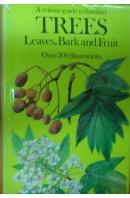 A Color Guide To Familiar Trees, Leaves, Bark And Fruit - ... autoři různí/ bez autora