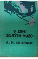 V zemi silných mužů - CHISHOLM A. M.