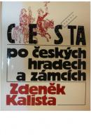 Cesta po českých hradech a zámcích aneb Mezi tím, co je, a tím, co není - KALISTA Zdeněk