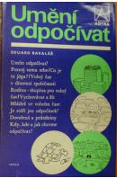 Umění odpočívat - BAKALÁŘ Eduard