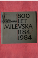 800 let Milevska. 1184 - 1984 - ...autoři různí/ bez autora