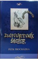 Zlopoustevník šáchor - PROCHÁZKA Petr
