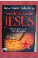 Verschlusssache Jesus. Die Wahrheit über das frühe Christentum - BAIGENT M./LEIGH R.