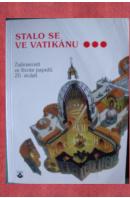 Stalo se ve Vatikánu. Zajímavosti ze života papežů 20.století - …autoři různí/ bez autora