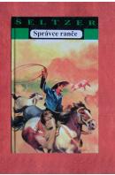 Správce ranče - SELTZER Charles Alden