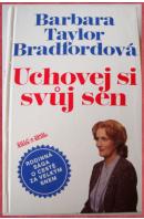 Uchovej si svůj sen - BRADFORDOVÁ Barbara Taylor