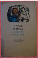 Kámen a bolest - SCHULZ Karel