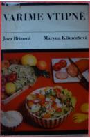 Vaříme vtipně - BŘÍZOVÁ Joza/KLIMENTOVÁ Maryna