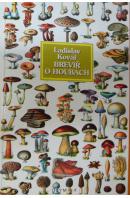 Brevíř o houbách - KOVÁŘ Ladislav