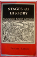 Stages of History. Shakespeare´s English Chronicles - RACKIN Phyllis