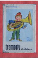 Trampoty s heligónem - ŠIKULA Vincent