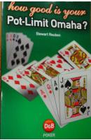 How Good is Your Pot-Limit Omaha? - REUBEN Stewart