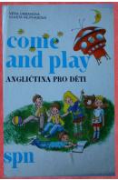 Come and play. Angličtina pro děti - URBANOVÁ Věra/ REJTHAROVÁ Vlasta