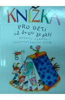 Knížka pro děti od dvou do pěti - ČERNÍK Michal