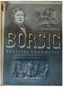 August Borsig. Stavitel lokomotiv - PACHTNER Fritz