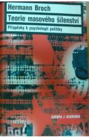 Teorie masového šílenství. Příspěvky k psychologii politiky - BROCH Hermann