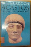 Acastos. Two Platonic Dialogues - MURDOCH Iris