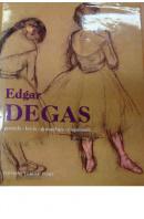 Edgar Degas. Pastels/ Lavis/ Gouaches/ Esquisses - PEČÍRKA Jaromír