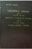 Lékařská chemie. Učebnice pro mediky a příručka pro lékaře. Obecná a fysikální chemie I./ Anorganická chemie II. - HAMSÍK A./ RICHTER A.