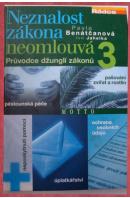 Neznalost zákona neomlouvá. Průvodce džunglí zákonů - BENÁTČANOVÁ P./ JAHELKA I.
