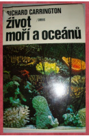 Život moří a oceánů  - CARRINGTON Richard