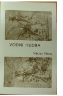 Vodní hudba. Poema na motivy života a díla Georga Friedricha Händela - HONS Václav