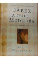 Jábez a jeho modlitba - WILKINSON Bruce