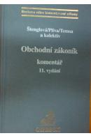 Obchodní zákoník. Komentář, 11. vydání - ŠTENGLOVÁ I./ PLÍVA S./ TOMSA M.