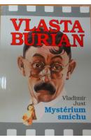 Vlasta Burian. Mystérium smíchu - JUST Vladimír