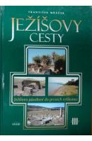 Ježíšovy cesty III. - MRÁČEK František