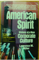 American Spirit. Vision of New Corporate Culture - MILLER Lawrence M.