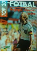 Nejlepší útočníci světa. Top 20. Fotbal - MRAZEK Karlheinz