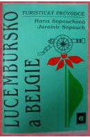 Belgie a Lucembursko. Průvodce - SOPOUCH J./ SOPOUCHOVÁ H.
