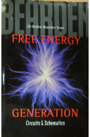 Free Energy Generation. 20 Bendini - Bearden Years - BEARDEN T./ BEDINI J.