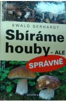 Sbíráme houby - ale správně - GERHARDT Ewald
