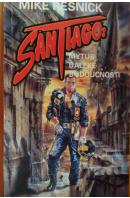 SanTiago. Mýtus o daleké budoucnosti - RESNICK Mike