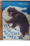 Čtyřicátý medvěd a jiné povídky o zvířatech a lovcích - BIANKI Vitalij