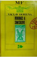Rouhači a smíškové - HORYNA Václav
