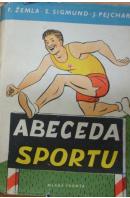 Abeceda sportu - ŽEMLA F./ SIGMUND S./ PEJCHAR J.